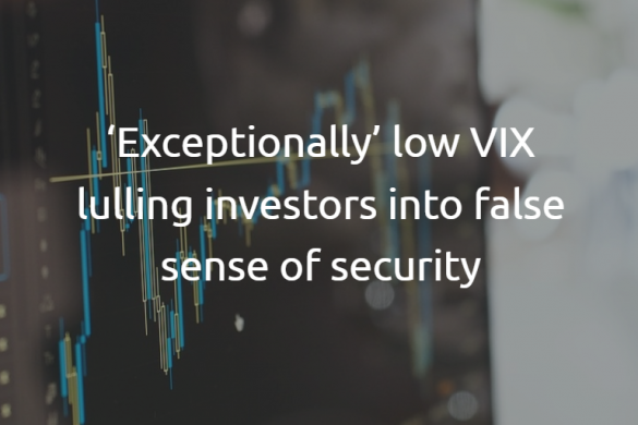 'Exceptionally' low VIX lulling investors into false sense of security