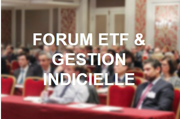 Forum ETF & Gestion Indicielle de l'Agefi, Paris 2017