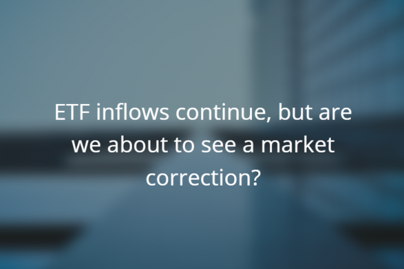ETF inflows continue