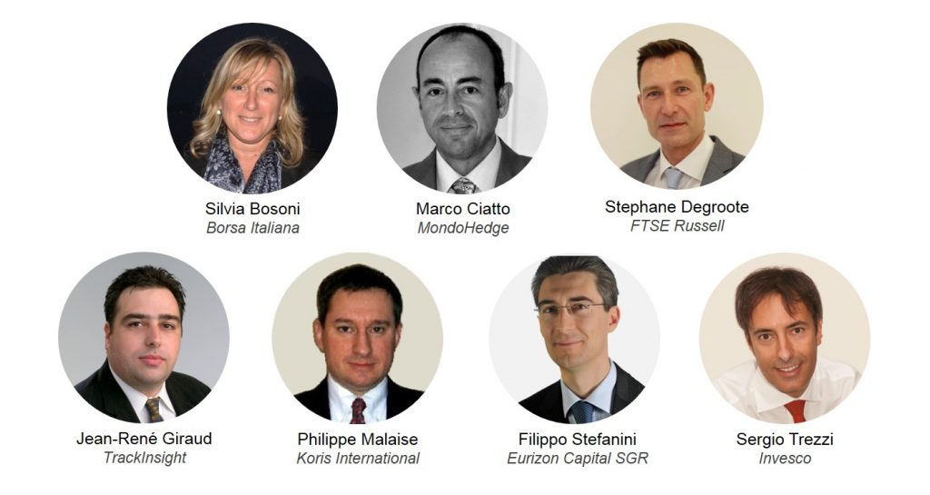 Silvia Bosoni - Borsa Italiana, Marco Ciatto - MondoHedge, Stephane DEgroote - FTSE Russell, Jean-René Giraud - TrackInsight, Philippe Malaise - Koris International, Filippo Stefanini - Eurizon Capital and Sergio Trezzi - Invesco, speakers at the TrackInsight Investor Summit Milan 2017